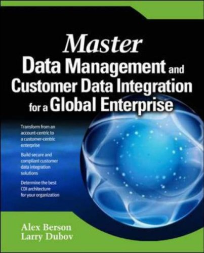Master Data Management and Customer Data Integration for a Global Enterprise   2007 9780072263497 Front Cover