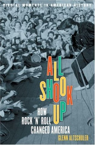 All Shook Up How Rock 'n' Roll Changed America  2005 edition cover