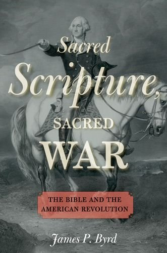 Sacred Scripture, Sacred War The Bible and the American Revolution  2013 edition cover
