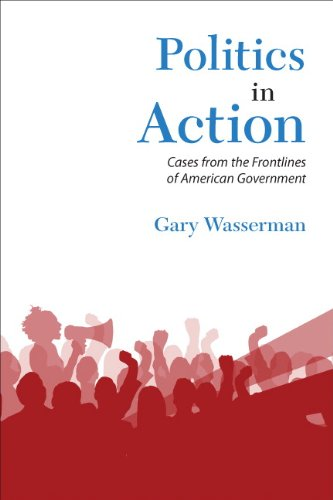 Politics in Action Cases from the Frontlines of American Government  2012 (Revised) edition cover