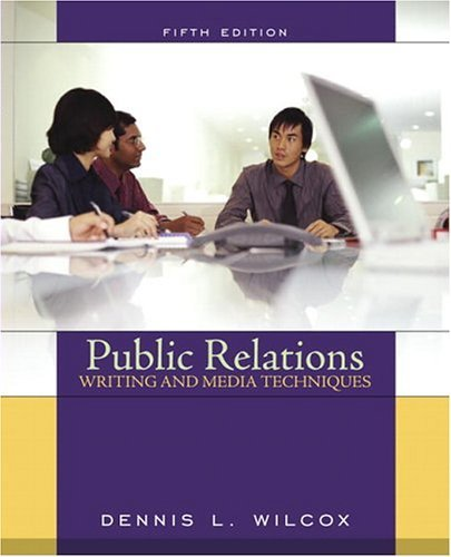 Public Relations Writing and Media Techniques  5th 2005 (Revised) edition cover