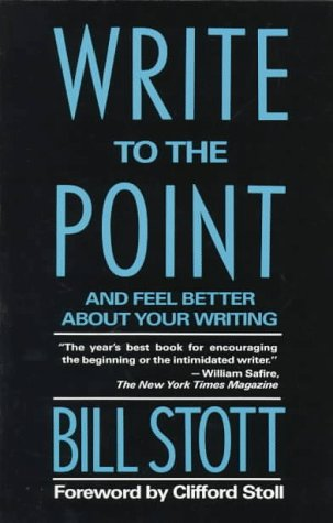Write to the Point And Feel Better about Your Writing Reprint edition cover