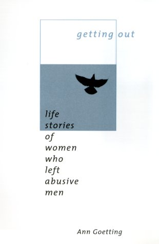 Getting Out Life Stories of Women Who Left Abusive Men  1999 (Reprint) 9780231116497 Front Cover