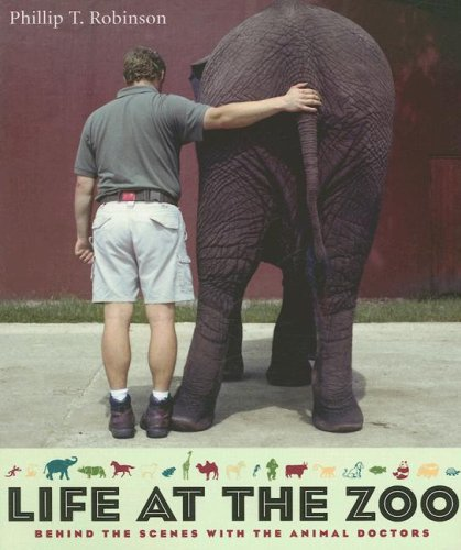 Life at the Zoo Behind the Scenes with the Animal Doctors  2007 edition cover