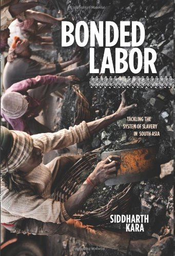 Bonded Labor Tackling the System of Slavery in South Asia N/A edition cover
