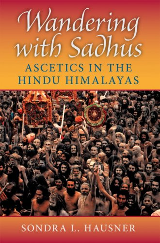 Wandering with Sadhus Ascetics in the Hindu Himalayas  2007 edition cover
