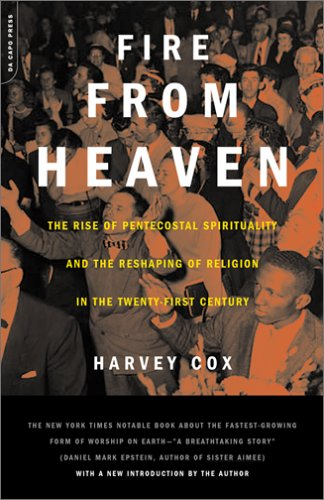 Fire from Heaven The Rise of Pentecostal Spirituality and the Reshaping of Religion in the Twenty-First Century N/A edition cover