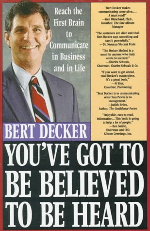 You've Got to Be Believed to Be Heard Reach the First Brain to Communicate in Business and in Life Revised  edition cover