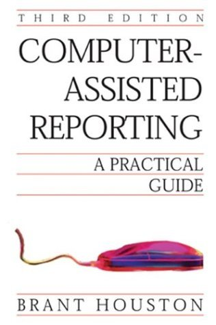 Computer-Assisted Reporting A Practical Guide 3rd 2004 edition cover