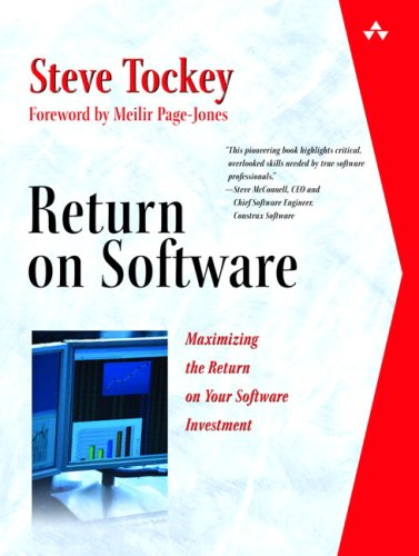 Return on Software Maximizing the Return on Your Software Investment  2005 9780321561497 Front Cover