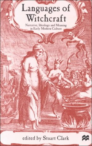 Languages of Witchcraft Narrative, Ideology and Meaning in Early Modern Culture  2001 (Revised) edition cover