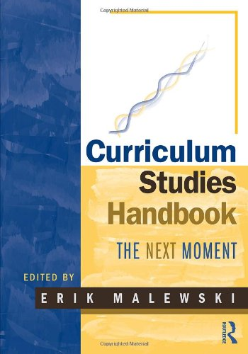 Curriculum Studies Handbook The Next Moment  2009 9780415989497 Front Cover