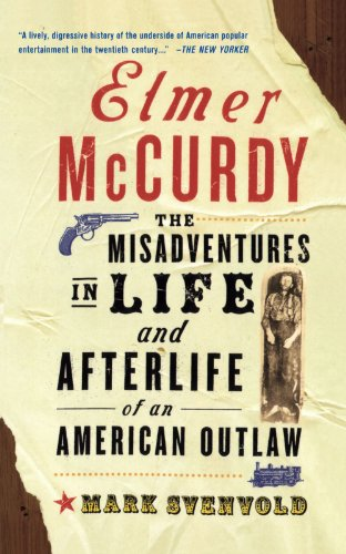 Elmer McCurdy The Life and Afterlife of an American Outlaw N/A edition cover