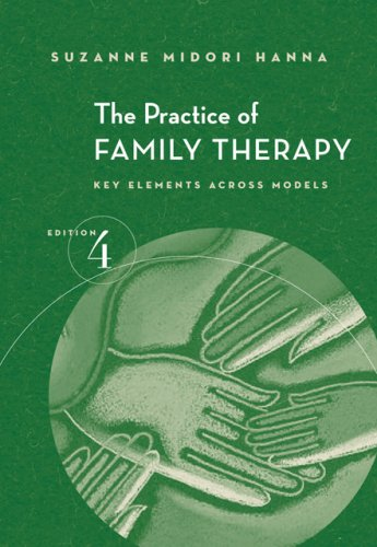 Practice of Family Therapy Key Elements Across Models 4th 2007 (Revised) edition cover