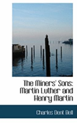The Miners' Sons: Martin Luther and Henry Martin  2008 edition cover