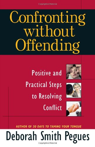 Confronting Without Offending Positive and Practical Steps to Resolving Conflict  2009 edition cover