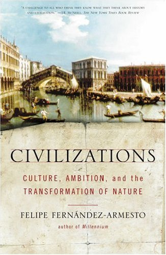 Civilizations Culture, Ambition, and the Transformation of Nature  2001 edition cover