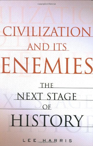 Civilization and Its Enemies The Next Stage of History  2004 edition cover