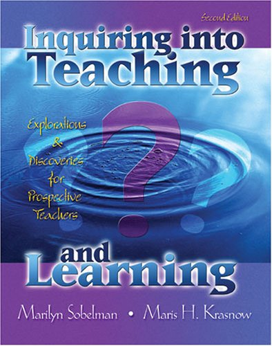 Inquiring into Teaching and Learning Explorations and Discoveries for Prospective Teachers 2nd (Revised) 9780757526497 Front Cover
