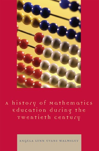 History of Mathematics Education During the Twentieth Century   2007 edition cover