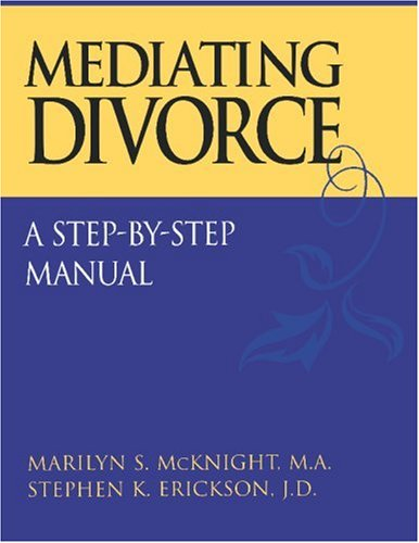 Mediating Divorce A Step-by-Step Manual  1999 edition cover