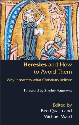 Heresies and How to Avoid Them Why It Matters What Christians Believe  2012 edition cover