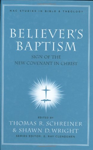 Believer's Baptism Sign of the New Covenant in Christ  2007 (Annotated) edition cover
