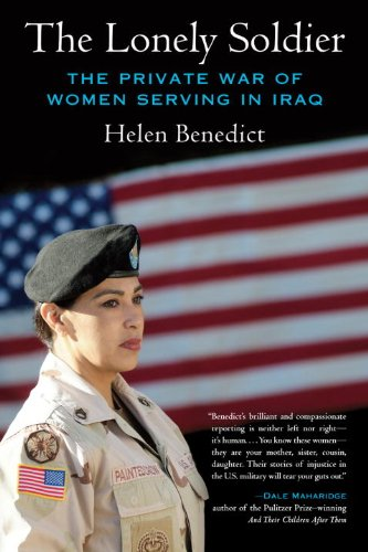 Lonely Soldier The Private War of Women Serving in Iraq N/A edition cover