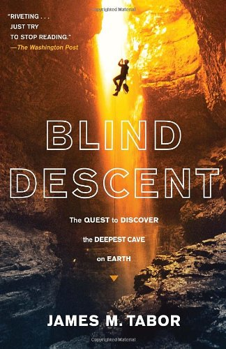 Blind Descent The Quest to Discover the Deepest Cave on Earth  2011 edition cover