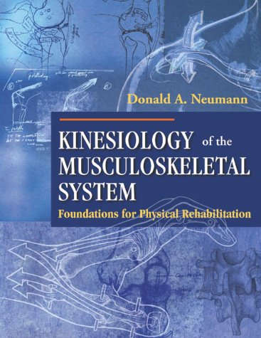 Kinesiology of the Musculoskeletal System Foundations for Physical Rehabilitation  2002 edition cover