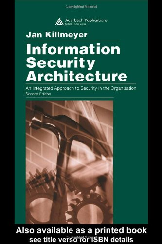 Information Security Architecture An Integrated Approach to Security in the Organization 2nd 2006 (Revised) edition cover