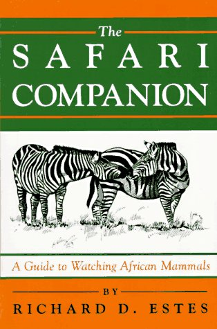 Safari Companion A Guide to Watching African Mammals N/A edition cover