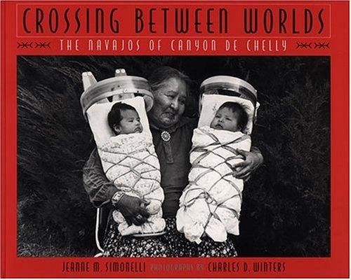 Crossing Between Worlds : The Navajos of Canyon de Chelly  1997 edition cover