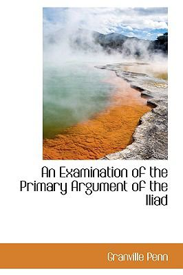 Examination of the Primary Argument of the Iliad  2009 edition cover