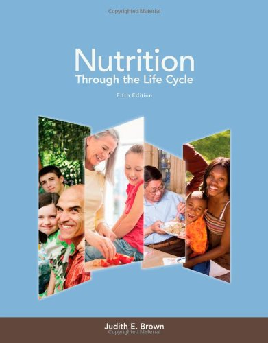 Nutrition Through the Life Cycle:   2013 9781133600497 Front Cover