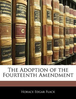 Adoption of the Fourteenth Amendment  N/A edition cover