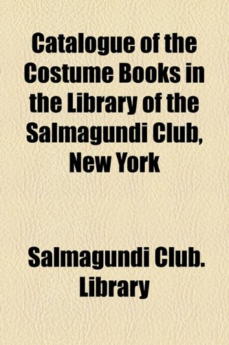 Catalogue of the Costume Books in the Library of the Salmagundi Club, New York  2010 edition cover