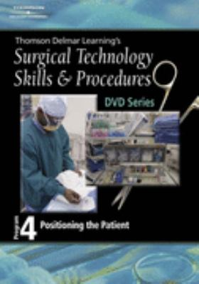 Surgical Technology Skills and Procedures, Program Four Positioning and Draping  2006 9781401891497 Front Cover