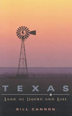 Texas Land of Legend and Lore  2004 9781556229497 Front Cover