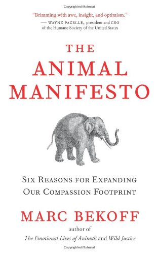 Animal Manifesto Six Reasons for Expanding Our Compassion Footprint  2010 edition cover