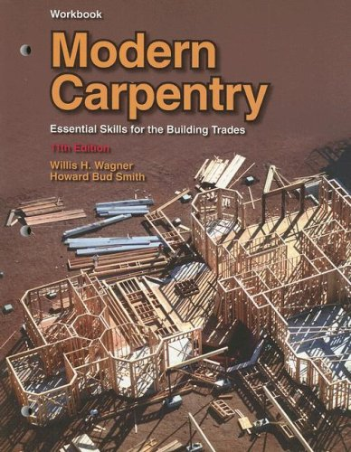 Modern Carpentry Essential Skills for the Building Trades 11th 2008 (Workbook) edition cover