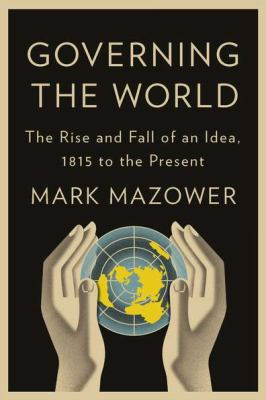 Governing the World The History of an Idea  2012 edition cover