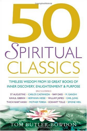 50 Spiritual Classics Timeless Wisdom from 50 Great Books on Inner Discovery, Enlightenment and Purpose  2005 edition cover
