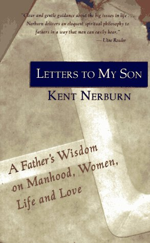 Letters to My Son A Father's Wisdom on Manhood, Life, and Love N/A edition cover
