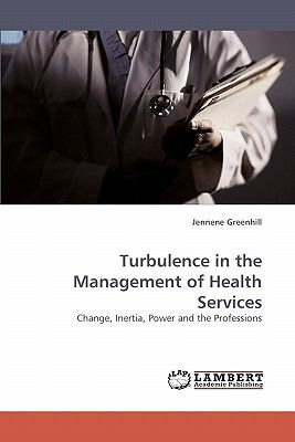 Turbulence in the Management of Health Services  N/A 9783838336497 Front Cover