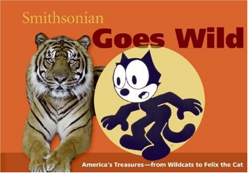Smithsonian Goes Wild   2007 9780061251498 Front Cover