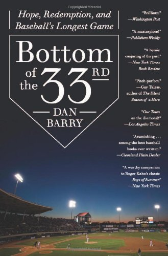 Bottom of the 33rd Hope, Redemption, and Baseball's Longest Game  2011 edition cover