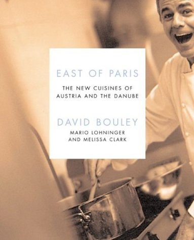 East of Paris The New Cuisines of Austria and the Danube  2003 9780066214498 Front Cover