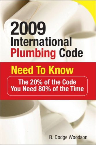 2009 International Plumbing Code Need to Know: the 20% of the Code You Need 80% of the Time The 20% of the Code You Need 80% of the Time  2009 9780071544498 Front Cover