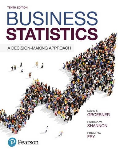 Business Statistics A Decision-Making Approach 10th 2018 9780134496498 Front Cover